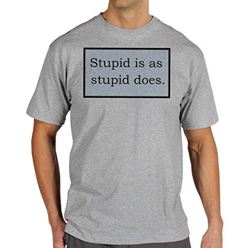 Stupid Is As Stupid Does Background Herren T-Shirt Grau