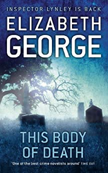 This Body of Death: An Inspector Lynley Novel: 13 (English Edition)