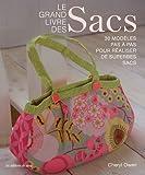 Image de Le grand livre des Sacs : 30 modèles pas à pas pour réaliser de superbes sacs