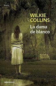 La dama de blanco par Wilkie Collins