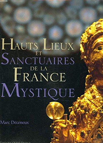 Hauts lieux et sanctuaires de la France mystique par Marc Déceneux