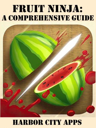 Fruit Ninja: A Comprehensive Guide (English Edition) eBook ...