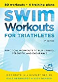 Swim Workouts for Triathletes: Practical Workouts to Build Speed, Strength, and Endurance (Workouts in a Binder) - Gale Bernhardt, Nick Hansen