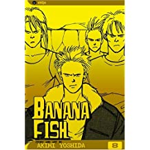 Banana Fish, Vol. 8 by Akimi Yoshida (June 07,2005)