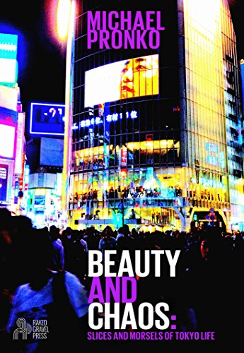 Book cover image for Beauty and Chaos: Slices and Morsels of Tokyo Life