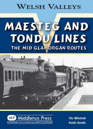 Maesteg and Tondu Lines: The Mid Glamorgan Routes (Welsh Valleys)