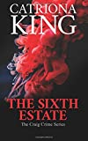 The Sixth Estate (The Craig Crime Series) by Catriona King (2015-09-11)