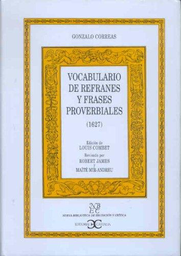 Vocabulario de refranes y frases proverbiales (1627)                            . (NUEVA BIBLIOTECA DE ERUDICION Y CRITICA) por Louis Combet