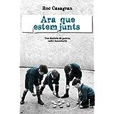 Ara que estem junts: Una història de guerra, exili i innocència (Clàssica Book 934) (Catalan Edition)