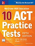 McGraw-Hill Education: 10 ACT Practice Tests, Fifth Edition (Mcgraw-Hills 10 Act Practice Tests)
