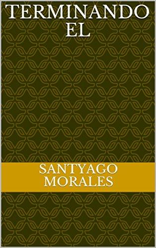 Terminando el por Santyago Morales