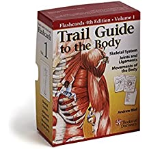 Trail Guide to the Body Flashcards Vol. 1: Skeletal System, Joints, and Ligaments by Andrew Biel (1-Sep-2014) Paperback
