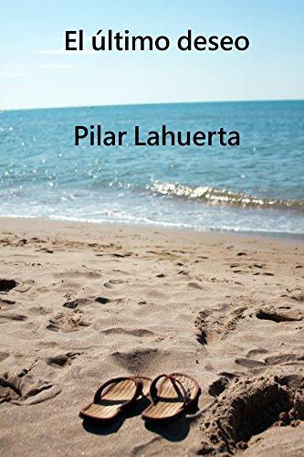 El último deseo eBook: Pilar Lahuerta: Amazon.es: Tienda Kindle