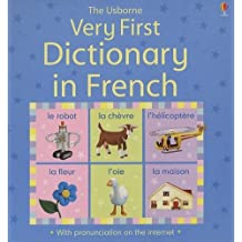 Very First Dictionary in French: Internet Referenced (Very First Dictionaries) by Felicity Brooks (2008-06-02)
