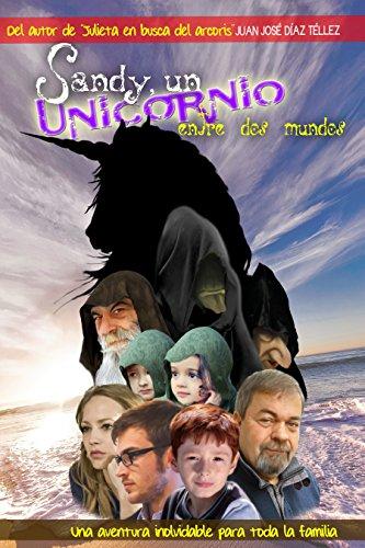 Sandy, un Unicornio entre dos mundos por Juan José Díaz Téllez