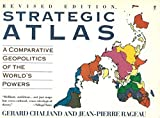 A Strategic Atlas: Comparative Geopolitics of the World's Powers