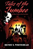Tales of the Jumbee: And Other Wonders of the West Indies