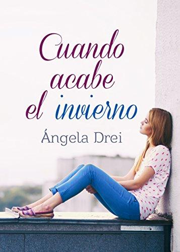 Cuando acabe el invierno de Ángela Drei