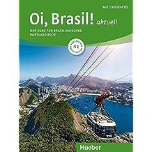 Oi, Brasil! aktuell A1: Der Kurs für brasilianisches Portugiesisch / Kurs- und Arbeitsbuch + 2 Audio-CDs