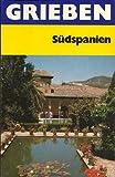 Südliches Spanien. Andalusien, Valenciana, Estremadura, Kastilien, La Mancha -