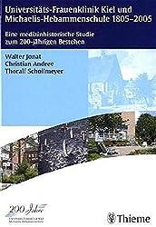 Universitäts-Frauenklinik Kiel und Michaelis-Hebammenschule 1805-2005: Eine medizinische Studie zum 200-jährigen Bestehen