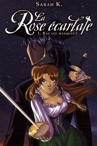 La Rose écarlate, Tome 1 : Bas les masques !