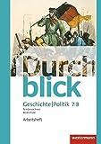 Durchblick Geschichte und Politik - Ausgabe 2015 für Realschulen in Niedersachsen: Arbeitsheft 7 / 8