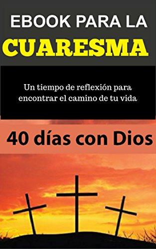 Ebook para la CUARESMA : 40 días para encontrar el amor de Dios ...