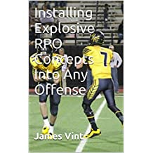 Installing Explosive RPO Concepts Into Any Offense (English Edition)