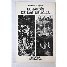 El jardín de las delicias. Cuentos. [Tapa blanda] by AYALA, Francisco.-