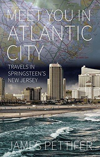 Meet You in Atlantic City: Travels in Springsteen's New Jersey