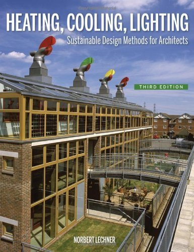Heating, Cooling, Lighting: Sustainable Design Methods for Architects by Norbert Lechner (2008-11-24)
