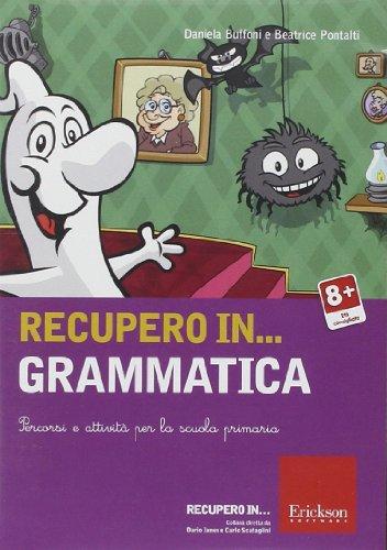 Recupero in... grammatica. Percorsi e attivit per la scuola primaria. CD-ROM
