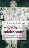 Abymes adolescentes : Les empreintes de l'adolescence chez l'adulte