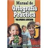 Manual de Ortografia Practica: Para Aprender Ejercitando