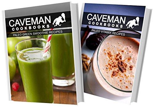 paleo-green-smoothie-recipes-and-paleo-vitamix-recipes-2-book-combo-caveman-cookbooks