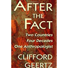 After the Fact: Two Countries, Four Decades, One Anthropologist (Jerusalem Harvard Lectures)