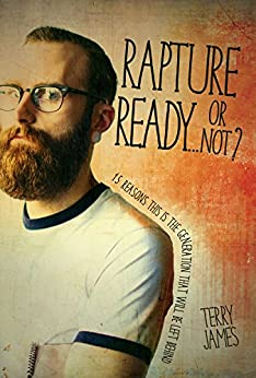 Rapture Ready...Or Not? (English Edition) di [James, Terry]