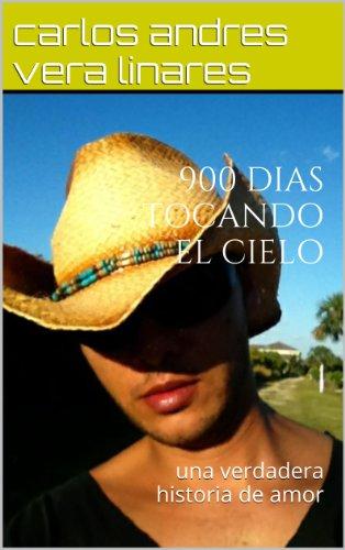 900 DIAS TOCANDO EL CIELO eBook: carlos vera linares: Amazon ...