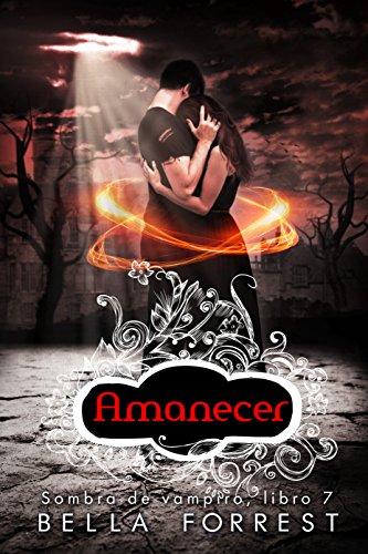 Sombra de vampiro 7: Amanecer por Bella Forrest