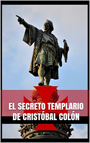 El secreto templario de Cristóbal Colón por Julián Aymerich