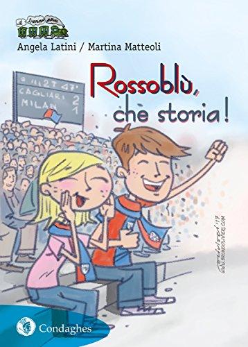 Rossobl, che storia! Cronaca del Cagliari Calcio