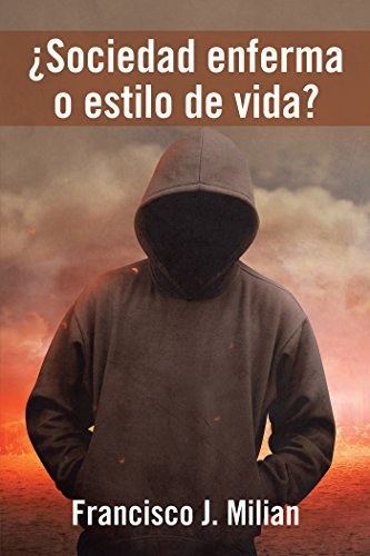 ¿Sociedad Enferma O Estilo De Vida? por Francisco J. Milian