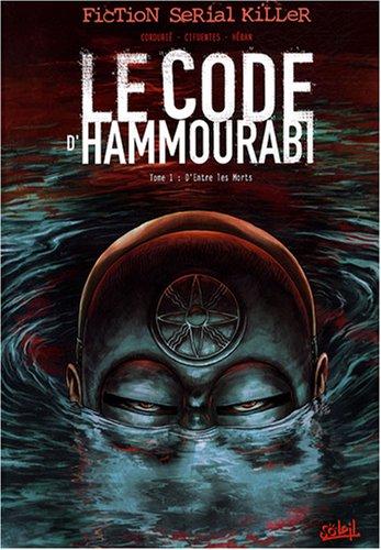 Le code d'Hammourabi, Tome 1 : D'Entre les Morts