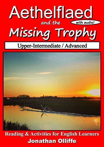 Aethelflaed & the Missing Trophy (Upper-Intermediate / Advanced ...