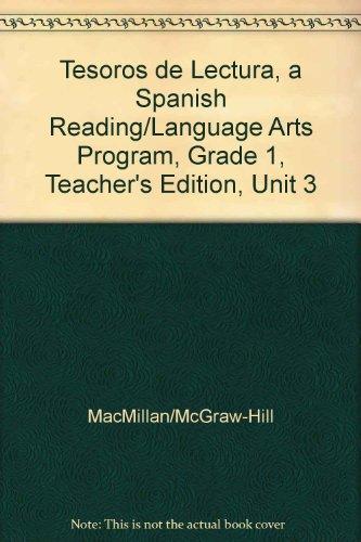 Tesoros de Lectura, a Spanish Reading/Language Arts Program, Grade 1, Teacher's Edition, Unit 3 (Elementary Reading Treasures) por Mcgraw-Hill Education
