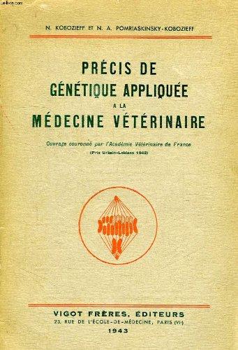 Precis de genetique appliquee a la medecine veterinaire