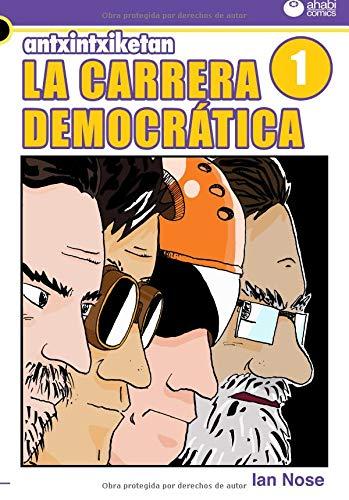 Antxintxiketan 1: La carrera democrática: ¡Por fin llegó el gran día!