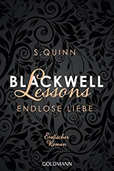 Blackwell Lessons - Endlose Liebe: Devoted 6 - Erotischer Roman von [Quinn, S.]
