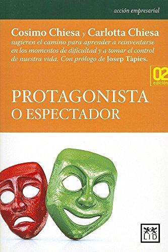 Protagonista o espectador (Acción Empresarial) por Carlotta Chiesa Ghio
